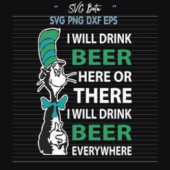 Dr Seuss I will drink beer