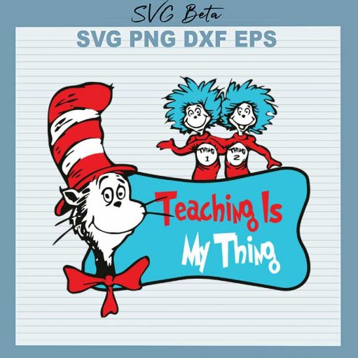Teaching is my thing dr seuss