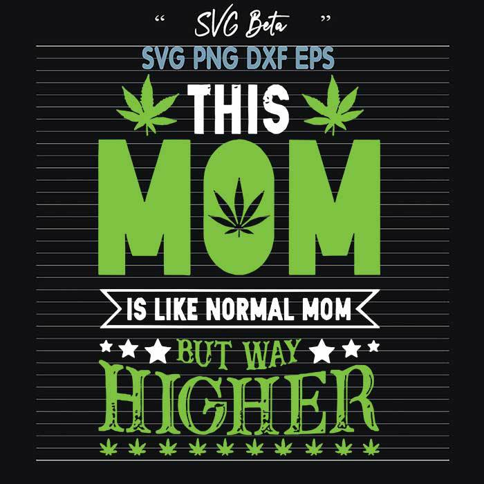 Cannabis normal mom but way higher