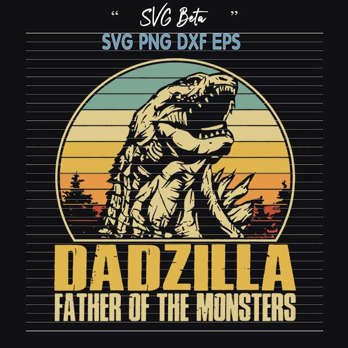 Dadzzilla father of the monsters