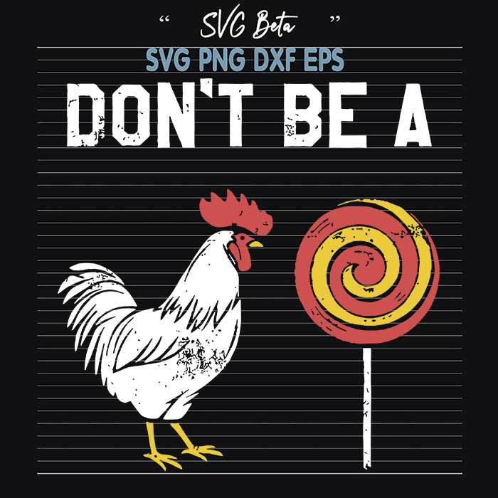 Dont be a cock sucker