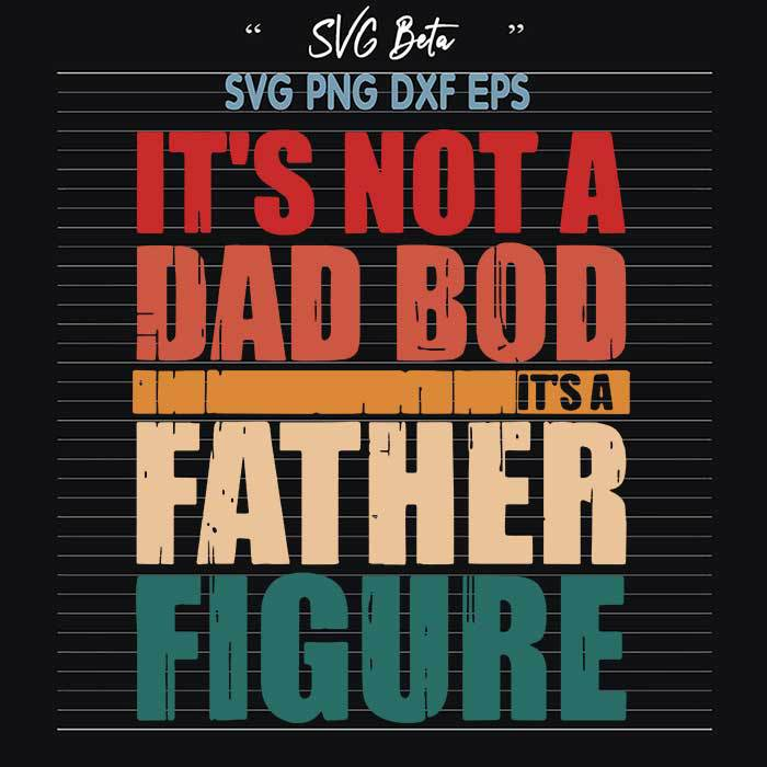 Its not a dad bod father figure
