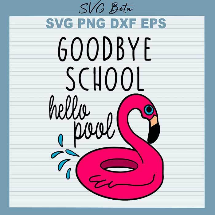Goodbye school hello pool