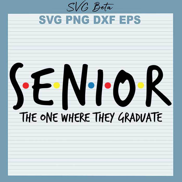 Senior the one where they graduate