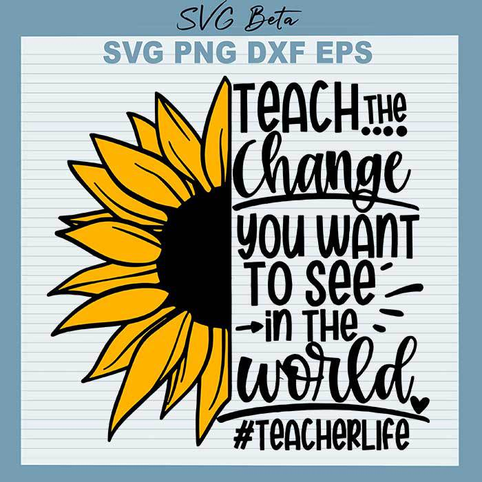 Teach the change you want to see