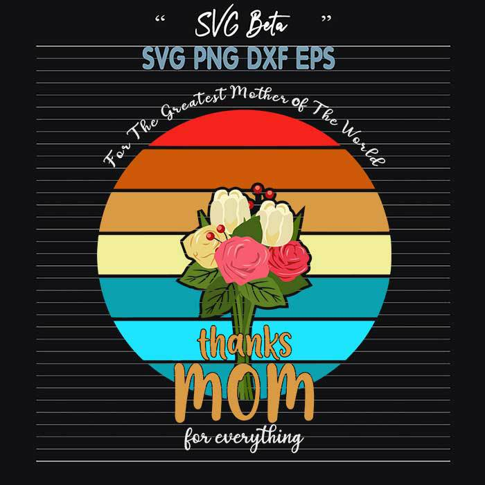 Thanks mom for everything