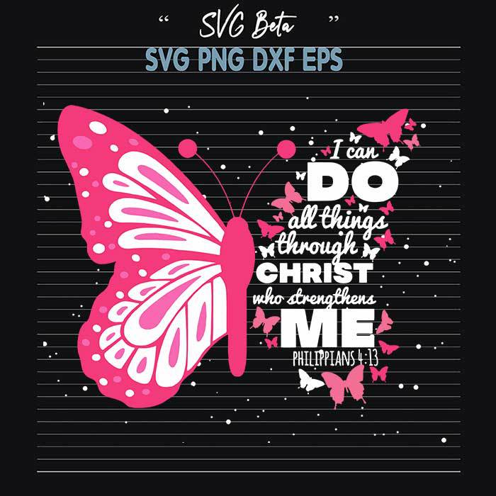 Through Christ Who Strengthen Me Butterfly