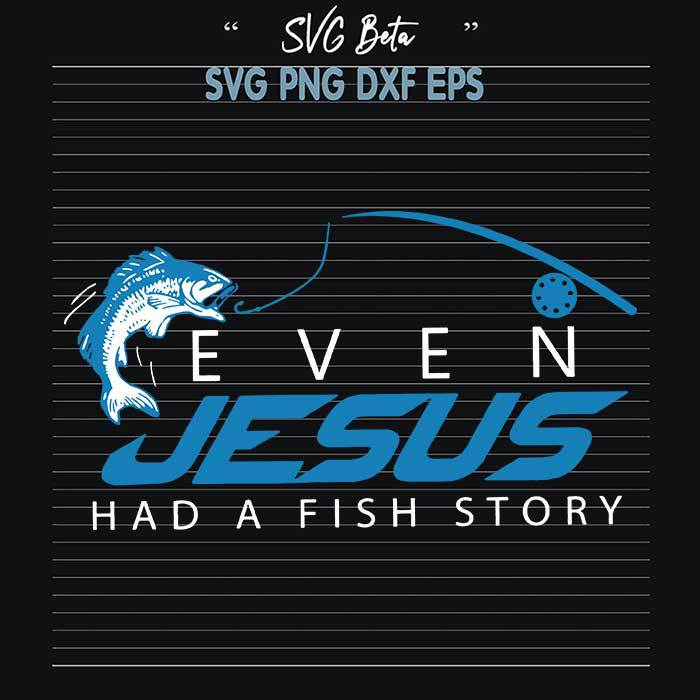 Even Jesus had a fish story