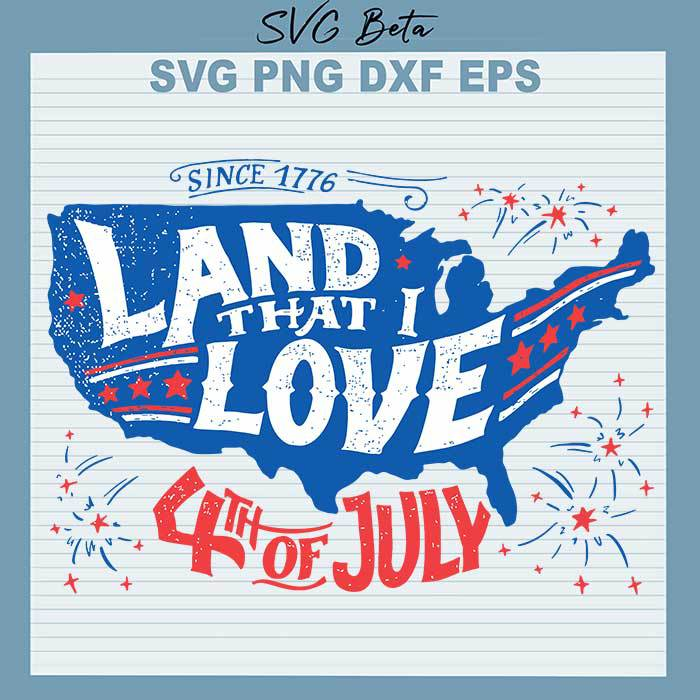 Land that I love 4th of July