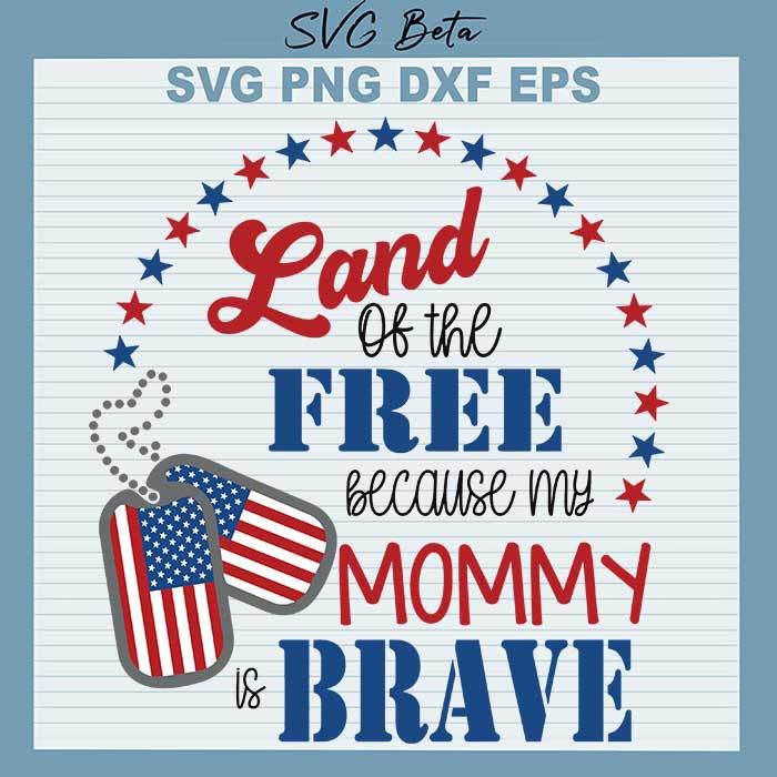 Land Of Free Mommy Brave