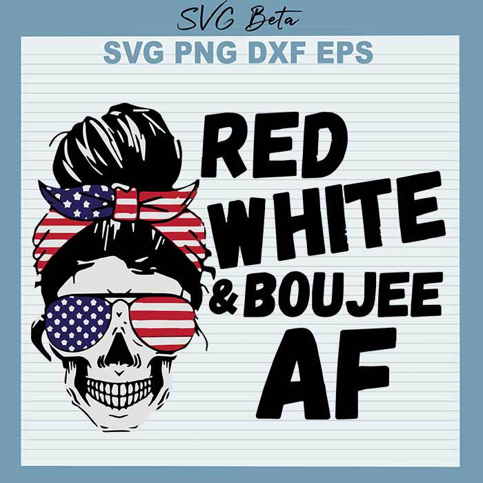 Red White And Boujee AF