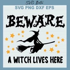 Beware A Witch Lives Here SVG