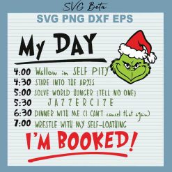 Grinch My Day I'm Booked SVG